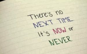 its-now-or-never
